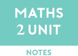 Mathematics 2 Unit Study Notes