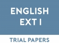 English Extension 1 Trial Papers