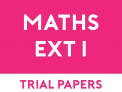 Mathematics Extension 1 Trial Papers