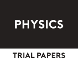 Physics Trial Papers
