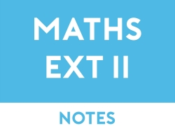 Mathematics Extension 2 Study Notes