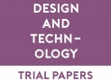 Design & Technology Trial Papers